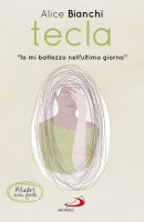 """Tecla. """"Io mi battezzo nell'ultimo giorno"""" - Alice Bianchi"""