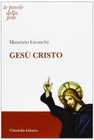 Gesù Cristo - Gronchi Maurizio