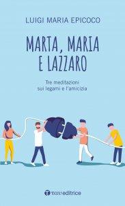 Copertina di 'Marta, Maria e Lazzaro'