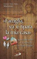 «Famiglia va' e ripara la mia casa» - Fulvio Mannoia, Anna M. Barrile
