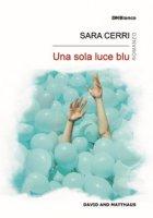 Una sola luce blu - Cerri Sara
