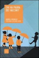 Chi ha paura dei vaccini? - Grignolio Andrea