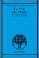 La fine del tempo. Apocalisse e post-apocalisse nella narrativa novecentesca - La Mantia Fabio, Ferlita Salvatore