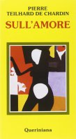 Sull'amore - Teilhard de Chardin Pierre