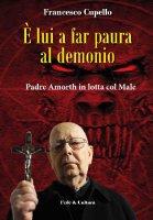 È lui a far paura al demonio - Cupello Francesco