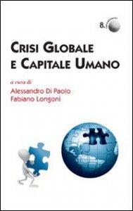 Copertina di 'Crisi globale e capitale umano'