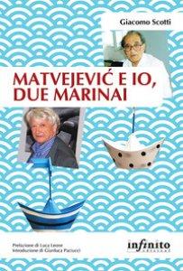 Copertina di 'Matvejevic e io, due marinai'