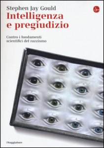 Copertina di 'Intelligenza e pregiudizio. Contro i fondamenti scientifici del razzismo'