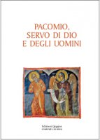 Pacomio, servo di Dio e degli uomini