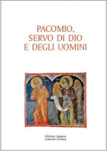 Copertina di 'Pacomio, servo di Dio e degli uomini'