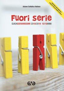 Copertina di 'Fuori serie. Guida Giovanissimi 2018-2019'