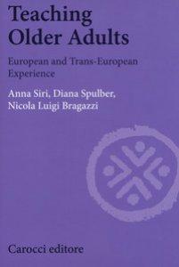 Copertina di 'Teaching older adults. European and trans-european experience'