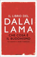 Che cosa � il buddhismo - Gyatso Tenzin (Dalai Lama), Thubten Chodron