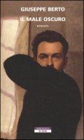 Il male oscuro - Berto Giuseppe, Trevi Emanuele