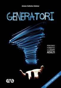 Copertina di 'Generatori. Percorso formativo per gruppi adulti 2018/2019'