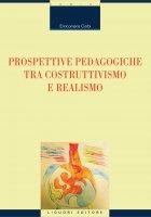 Prospettive pedagogiche tra costruttivismo e realismo - Enricomaria Corbi