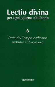 Copertina di 'Lectio divina per ogni giorno dell'anno [vol_6] / Ferie del tempo ordinario. Settimane 9-17, anno pari'