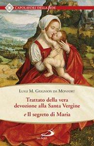 Copertina di 'Trattato della vera devozione alla santa vergine e il segreto di Maria'