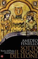 Sotto il segno del leone - Feniello Amedeo