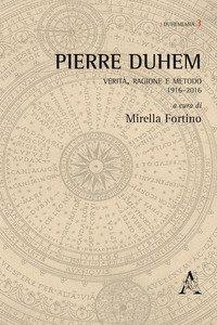 Copertina di 'Pierre Duhem. Verità, ragione e metodo 1916-2016'