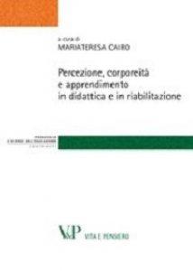 Copertina di 'Percezione, corporeità e apprendimento in didattica e in riabilitazione.'