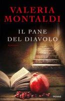 Il pane del diavolo - Montaldi Valeria