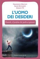 L' uomo dei desideri - Nazzareno Marconi, Davide Micheletti, Alessio Fifi