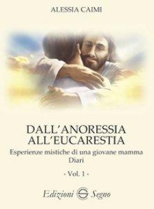 Copertina di 'Dall'anoressia all'Eucarestia, vol. 1'