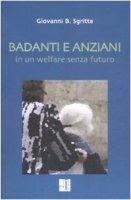 Badanti e anziani in un welfare senza futuro - Sgritta Giovanni B.