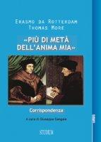 �Pi� di met� dell'anima mia� - Erasmo da Rotterdam, Thomas More