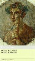 Difesa di ArchiaDifesa di Milone. Testo latino a fronte - Cicerone M. Tullio