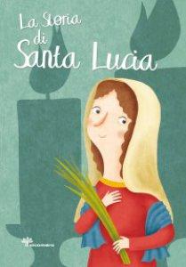 Copertina di 'La storia di Santa Lucia'