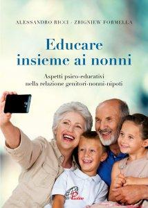 Copertina di 'Educare insieme ai nonni'