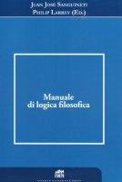 Manuale di logica filosofica - Sanguineti Juan J., Larrey Philip