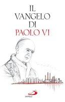 Il Vangelo di Paolo VI - Paolo VI
