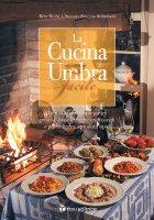 La cucina Umbra facile - Favetti Andreani Silvana