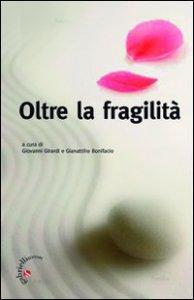 Copertina di 'Oltre la fragilità. Il dono prezioso della libertà'