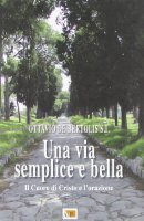 Una via semplice e bella - De Bertolis Ottavio