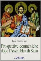 Prospettive ecumeniche dopo l'assemblea di Sibiu