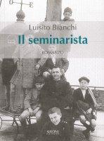 Il seminarista - Luisito Bianchi