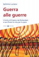 Guerra alle guerre - Luciano Settimio