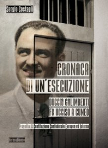Copertina di 'Cronaca di un'esecuzione. Duccio Galimberti fu ucciso a Cuneo'