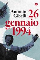 26 gennaio 1994 - Antonio Gibelli
