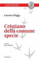 Cristiano della comune specie - Charles Péguy