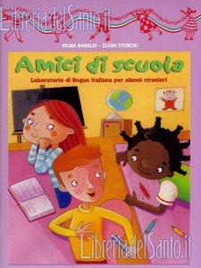 Copertina di 'Amici di scuola. laboratorio di lingua italiana per alunni stranieri. Volume 2'
