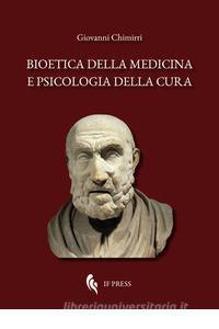 Copertina di 'Bioetica della medicina e psicologia della cura'