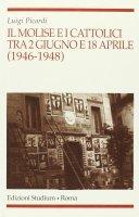 Il Molise e i cattolici tra 2 giugno e 18 aprile (1946-1948) - Luigi Picardi