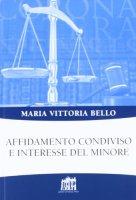 Affidamento condiviso e interesse del minore - Bello Maria Vittoria