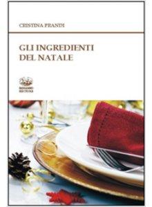 Copertina di 'Gli ingredienti del Natale'