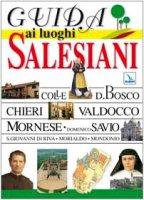 Guida ai luoghi salesiani. 5 grandi itinerari - Autori vari